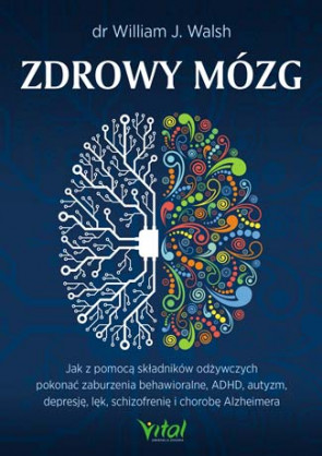 Zdrowy mózg - dr William J. Walsh