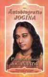 Autobiografia JOGINA – Paramahamsa Jogananda