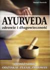Ayurveda zdrowie i długowieczność. Pomóż sobie odzyskać pełnię zdrowia - Daniel Nowicki