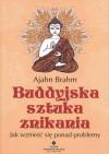 Buddyjska sztuka znikania. Jak wznieść się ponad problem? – Ajahn Brahm