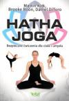 Hatha joga. Bezpieczne ćwiczenia dla ciała i umysłu - Martin Kirk, Brooke Boon, Daniel DiTuro