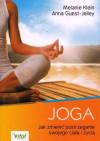 JOGA. Jak zmienić postrzeganie swojego ciała i życia – Melanie Klein, Anna Guest-Jelley