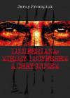 Luciferiana: Między Lucyferem a Chrystusem - Jerzy Prokopiuk