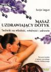 Masaż. Uzdrawiający dotyk - Łucja Legun