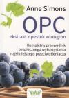OPC - ekstrakt z pestek winogron. Kompletny przewodnik bezpiecznego wykorzystywania  najsilniejszego przeciwutleniacza - Anne Simons