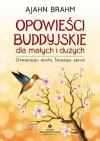Opowieści buddyjskie dla małych i dużych - Ajahn Brahm