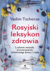 Rosyjski leksykon zdrowia - Vadim Tscheneze
