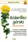 Różeniec górski – złoty korzeń  - dr Richard P. Brown, dr Patricia L. Gerbarg, Barbara Graham