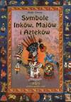Symbole Inków, Majów i Azteków - Heike Owusu