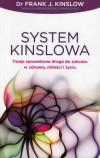 System Kinslowa. Twoja sprawdzona droga do sukcesu w zdrowiu, miłości i życiu - Dr Frank J. Kinslow