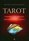 Tarot. Doktryna ezoteryczna a fenomen wróżebnej magii Tarota - Piotr Gibaszewski
