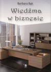Wiedźma w biznesie - Barbara Bąk