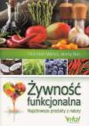 Żywność funkcjonalna. Najzdrowsze produkty z natury - Thorsten Weiss, Jenny Bor