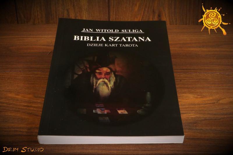 Biblia Szatana. Dzieje kart Tarota - Jan Witold Suliga
