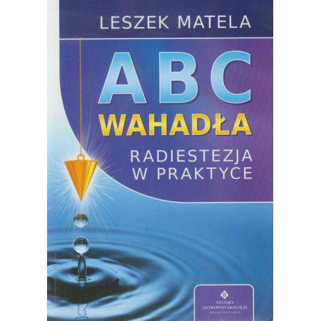 ABC wahadła - radiestezja w praktyce - Leszek Matela