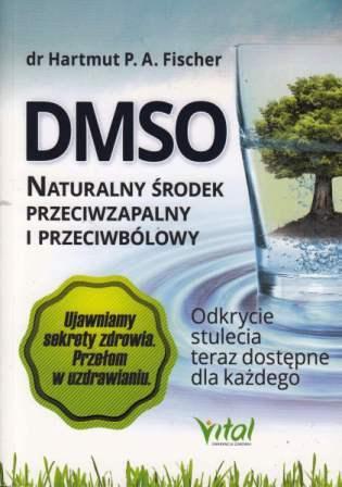 DMSO. Naturalny środek przeciwzapalny i przeciwbólowy - dr Hartmut P.A. Fischer
