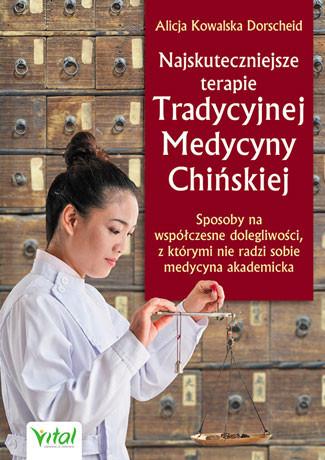 Najskuteczniejsze terapie Tradycyjnej Medycyny Chińskiej - Alicja Kowalska Dorscheid