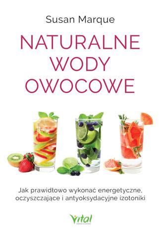 Naturalne wody owocowe - Susan Marque