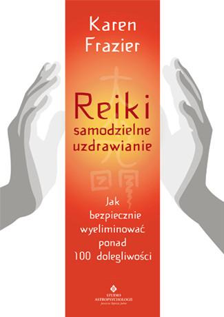 Reiki, samodzielne uzdrawianie. Karen Frazier.