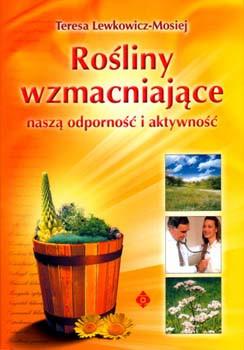 Rośliny wzmacniające - Teresa Lewkowicz - Mosiej
