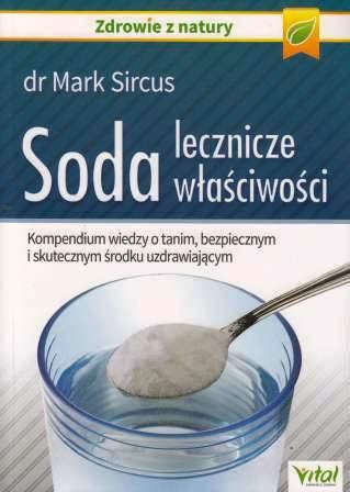 Soda. Lecznicze właściwości - dr Marc Sircus