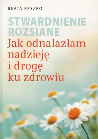Stwardnienie rozsiane. Jak odnalazłam nadzieję i drogę ku zdrowiu - Beata Peszko