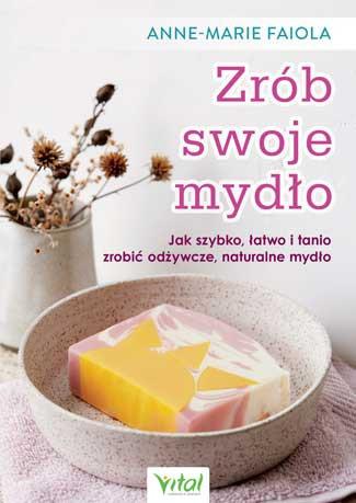 Zrób swoje mydło. Anne-Marie Faiola